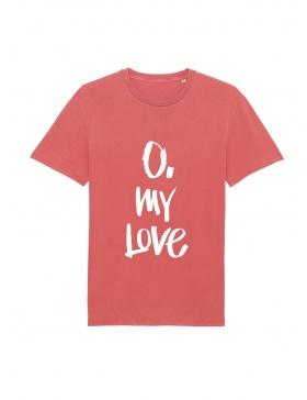 Tricou O. My Love