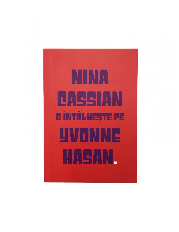 Carnet Intalniri Neintamplatoare - Nina Cassian o intalneste pe Yvonne Hasan