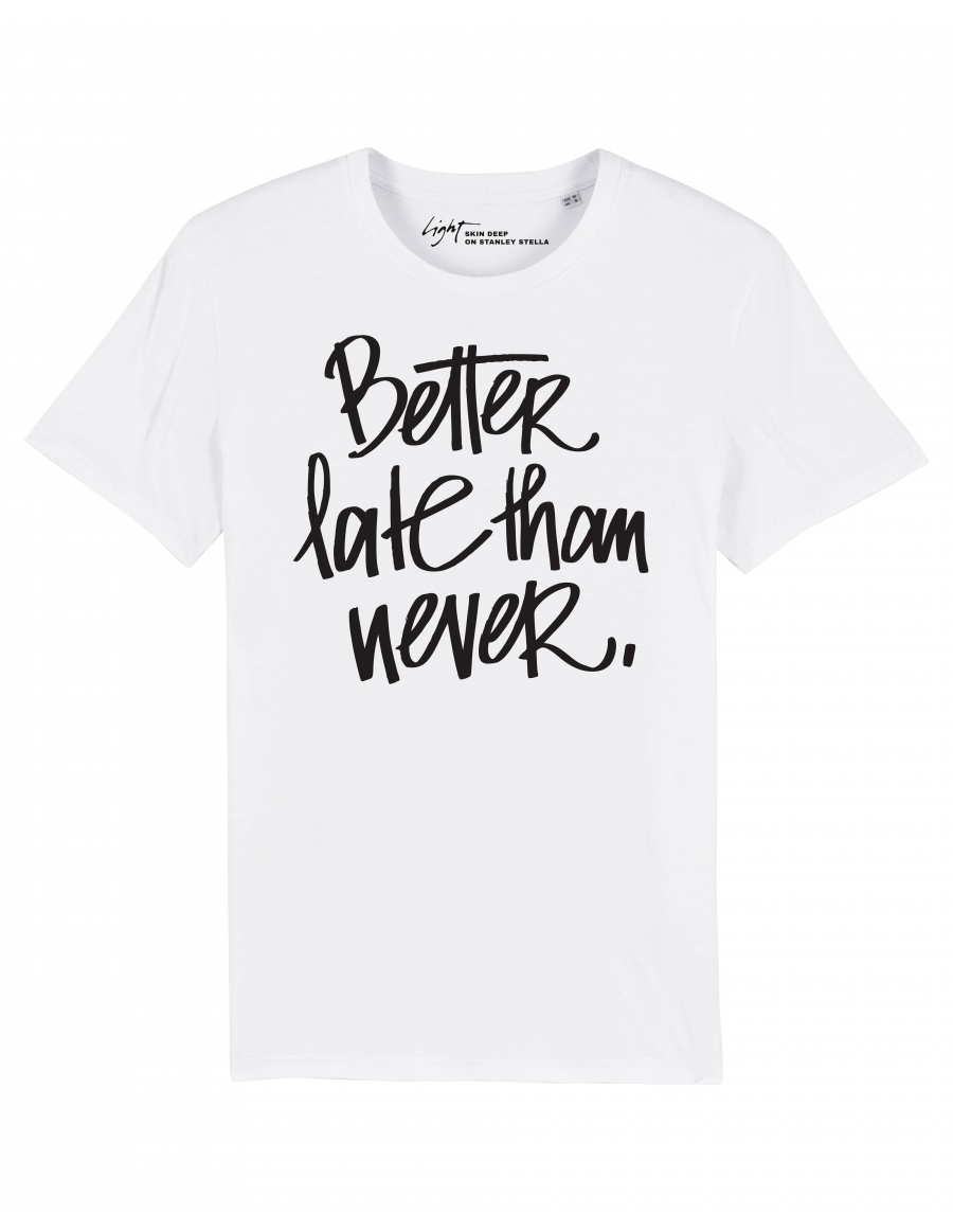 Tricou BETTER Late on SS | Skin Deep